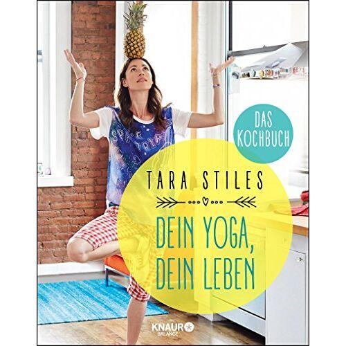 Tara Stiles - Dein Yoga, dein Leben. Das Kochbuch - Preis vom 16.04.2021 04:54:32 h