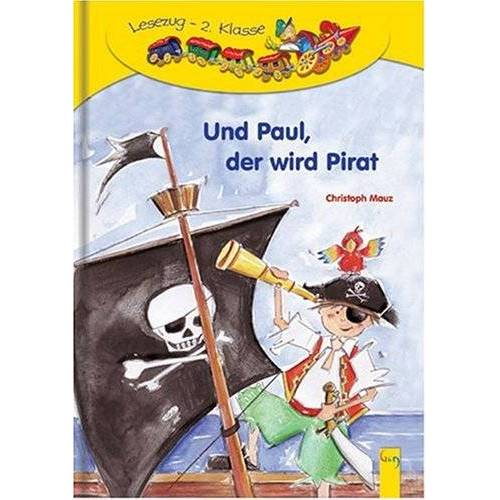 Christoph Mauz - Und Paul, der wird Pirat - Preis vom 10.05.2021 04:48:42 h