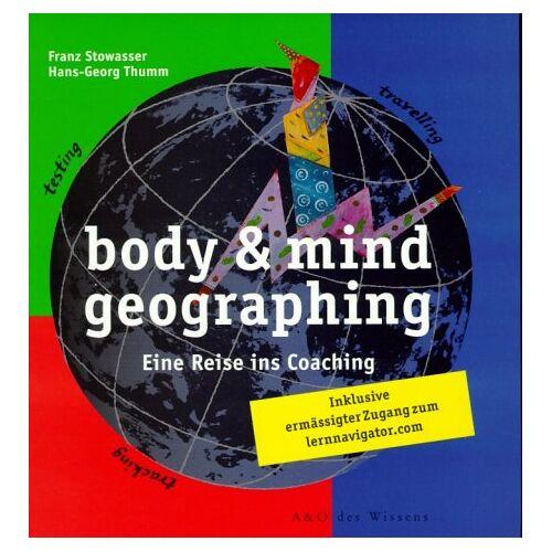 Franz Stowasser - body and mind geographing. Eine Reise ins Coaching - Preis vom 21.10.2020 04:49:09 h