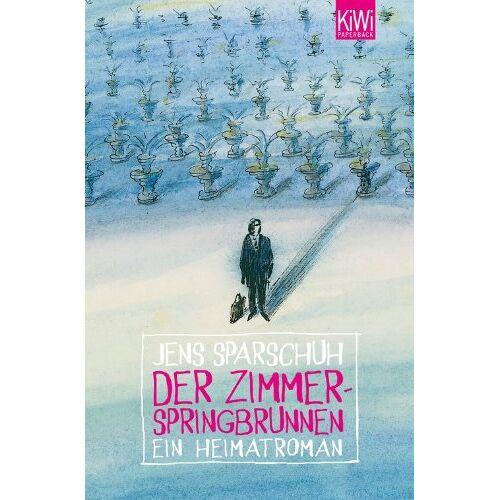 Jens Sparschuh - Der Zimmerspringbrunnen: Ein Heimatroman - Preis vom 21.10.2020 04:49:09 h