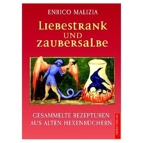 Enrico Malizia - Liebestrank und Zaubersalbe - Preis vom 07.03.2021 06:00:26 h