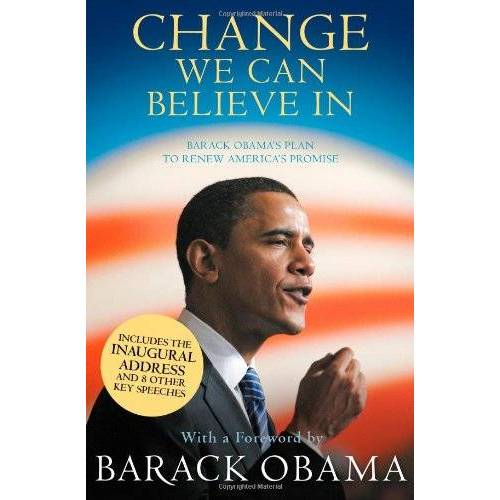 Barack Obama - Change We Can Believe in: Barack Obama's Plan to Renew America's Promise - Preis vom 06.05.2021 04:54:26 h