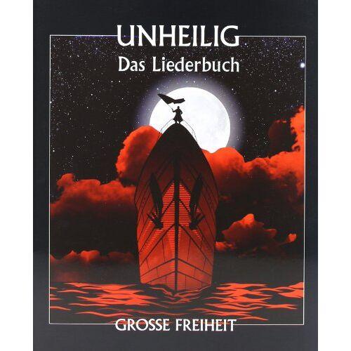 Unheilig - Unheilig: Grosse Freiheit. Das Liederbuch - Preis vom 18.04.2021 04:52:10 h