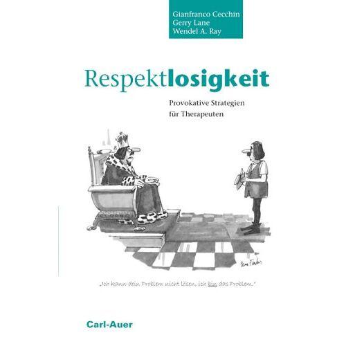 Gianfranco Cecchin - Respektlosigkeit: Provokative Strategien für Therapeuten - Preis vom 11.05.2021 04:49:30 h