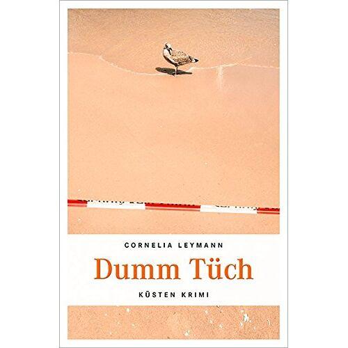 Cornelia Leymann - Dumm Tüch (Küsten Krimi) - Preis vom 28.02.2021 06:03:40 h