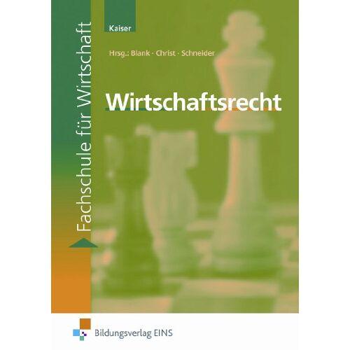 Kaiser Wirtschaftsrecht. Lehr-/Fachbuch - Preis vom 03.12.2020 05:57:36 h