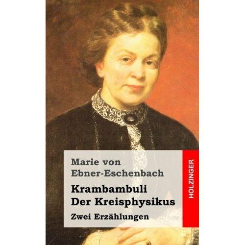 Ebner-Eschenbach, Marie von - Krambambuli / Der Kreisphysikus: Zwei Erzählungen - Preis vom 14.04.2021 04:53:30 h