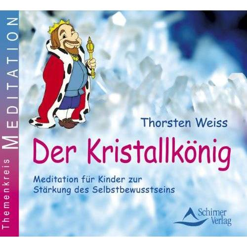 Thorsten Weiss - Der Kristallkönig - Fantasiereise für Kinder zur Stärkung des Selbstbewusstseins - Preis vom 14.04.2021 04:53:30 h