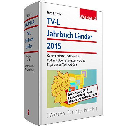 Jörg Effertz - TV-L Jahrbuch Länder 2015: Kommentierte Textsammlung; TV-L mit Überleitungstarifvertrag; Ergänzende Tarifverträge - Preis vom 20.10.2020 04:55:35 h