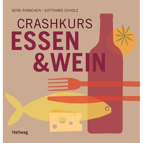 Gerd Rindchen - Crashkurs Essen und Wein (Allgemeine Einführungen) - Preis vom 21.10.2020 04:49:09 h