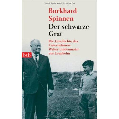 Burkhard Spinnen - Der schwarze Grat: Die Geschichte des Unternehmers Walter Lindenmaier aus Laupheim - Preis vom 10.05.2021 04:48:42 h