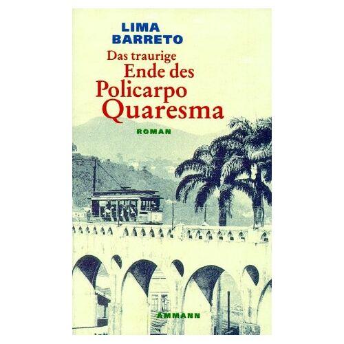 Lima Barreto - Das traurige Ende des Policarpo Quaresma - Preis vom 10.04.2021 04:53:14 h