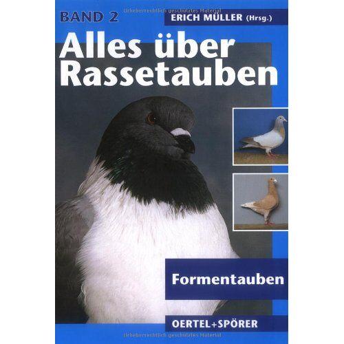 Erich Müller - Alles über Rassetauben, Bd. 2, Formentauben - Preis vom 12.04.2021 04:50:28 h