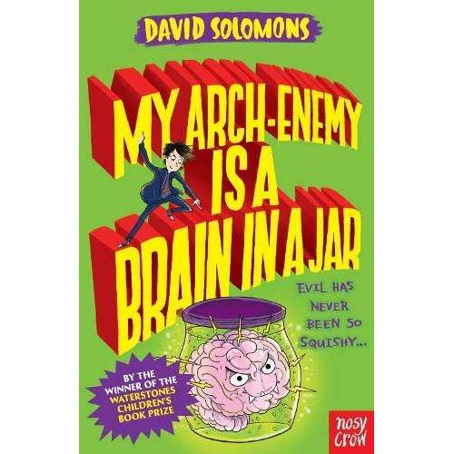 David Solomons - Solomons, D: My Arch-Enemy Is a Brain In a Jar (My Brother is a Superhero) - Preis vom 16.04.2021 04:54:32 h