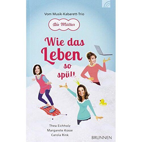 Carola Rink - Wie das Leben so spült: Vom Musik-Kabarett-Trio DIE MÜTTER - Preis vom 21.10.2020 04:49:09 h