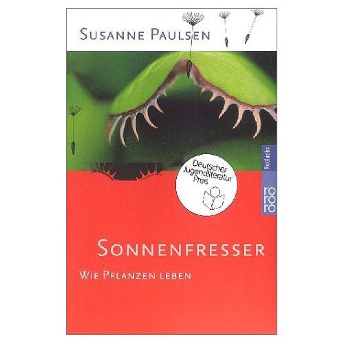 Susanne Paulsen - Sonnenfresser: Wie Pflanzen leben - Preis vom 20.10.2020 04:55:35 h