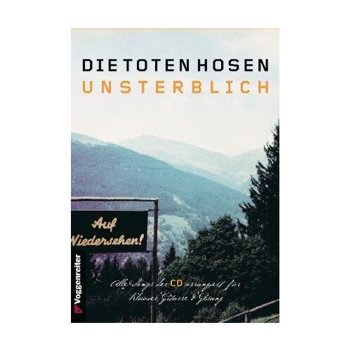 Toten Hosen - Die Toten Hosen Unsterblich - Preis vom 18.04.2021 04:52:10 h