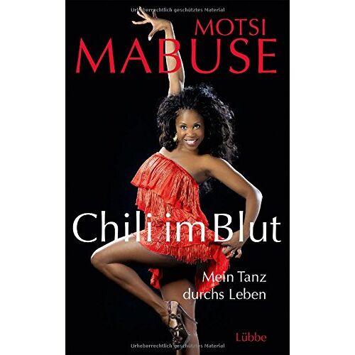 Motsi Mabuse - Chili im Blut: Mein Tanz durchs Leben - Preis vom 09.04.2021 04:50:04 h