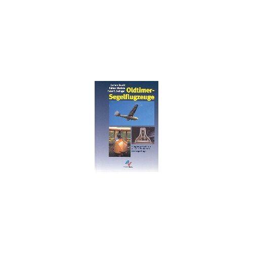 Jochen Ewald - Oldtimer-Segelflugzeuge: Fliegende Raritäten aus der Pionierzeit des Segelflugs - Preis vom 21.04.2021 04:48:01 h