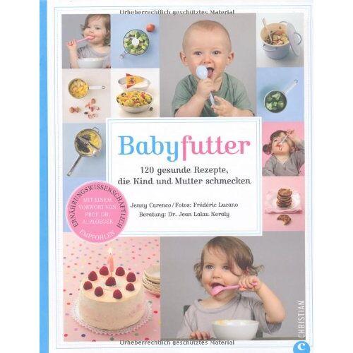 Jenny Carenco - Babyfutter: 120 gesunde Rezepte, die Kind und Mutter schmecken - Preis vom 15.04.2021 04:51:42 h