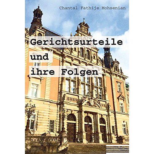 Mohsenian, Chantal Fathije - Gerichtsurteile und ihre Folgen - Preis vom 05.09.2020 04:49:05 h