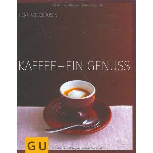 Henning Seehusen - Kaffee - ein Genuss (GU Für den Genuss) - Preis vom 03.09.2020 04:54:11 h