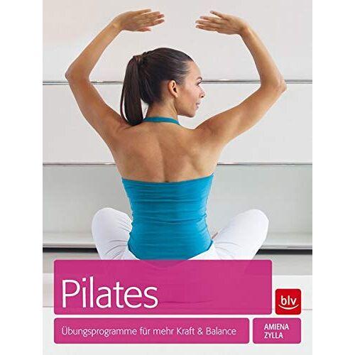 Amiena Zylla-Schwarz - Pilates: Übungsprogramme für mehr Kraft und Balance - Preis vom 03.04.2020 04:57:06 h