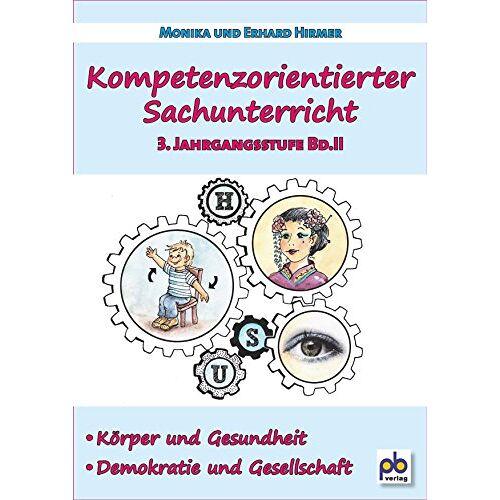 Monika Hirmer - Kompetenzorientierter Sachunterricht 3. Jahrgangsstufe Bd.II - Preis vom 20.01.2020 06:03:46 h