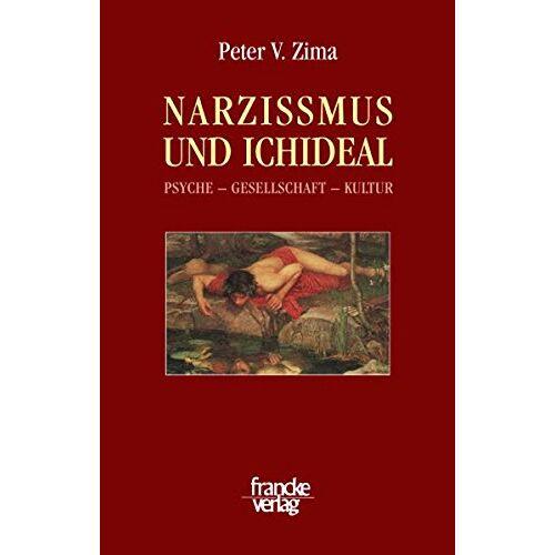 Zima, Peter V. - Narzissmus und Ichideal: Psyche - Gesellschaft - Kultur - Preis vom 01.11.2020 05:55:11 h