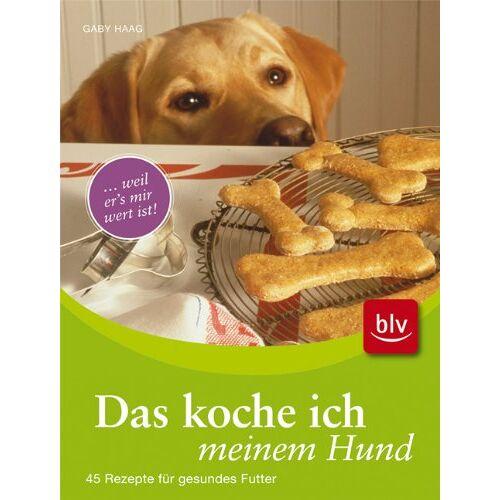 Gaby Haag - Das koche ich meinem Hund: .... weil er's mir wert ist! 45 Rezepte für gesundes Futter - Preis vom 18.04.2021 04:52:10 h
