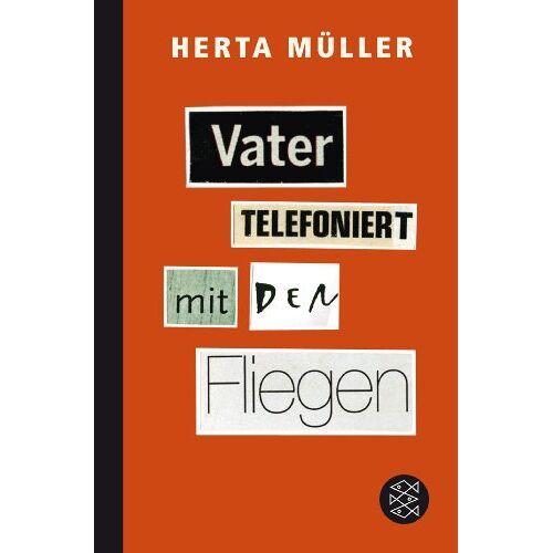 Herta Müller - Vater telefoniert mit den Fliegen - Preis vom 25.02.2020 06:03:23 h