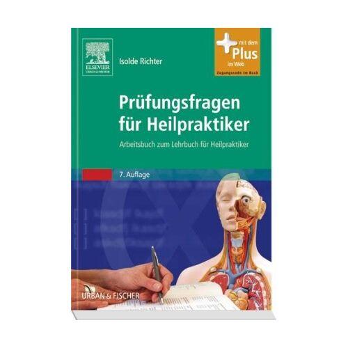 Isolde Richter - Prüfungstraining für Heilpraktiker -Paket: Prüfungsfragen für Heilpraktiker: Arbeitsbuch zum Lehrbuch für Heilpraktiker - mit Zugang zum Elsevier-Portal - Preis vom 15.04.2021 04:51:42 h