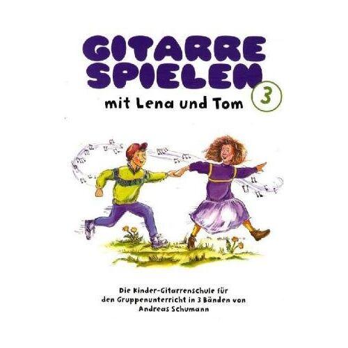 Andreas Schumann - Gitarre spielen mit Lena und Tom 3: Die Kinder-Gitarrenschule für den Gruppenunterricht: BD 3 - Preis vom 18.04.2021 04:52:10 h