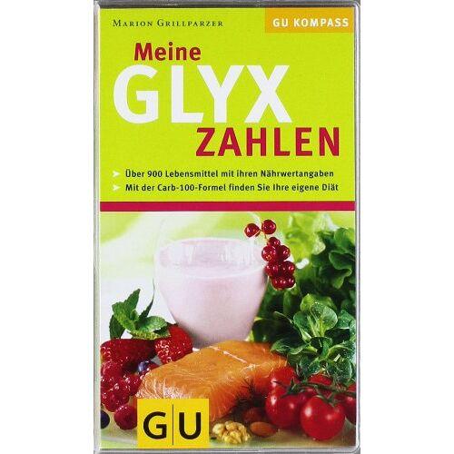 Marion Grillparzer - GLYX-Zahlen, Meine: Über 900 Lebensmitteln mit Ihren Nährwertangaben. Mit der Carb-100-Formel finden Sie Ihre eigene Diät (GU Diät & Gesundheit) - Preis vom 11.05.2021 04:49:30 h