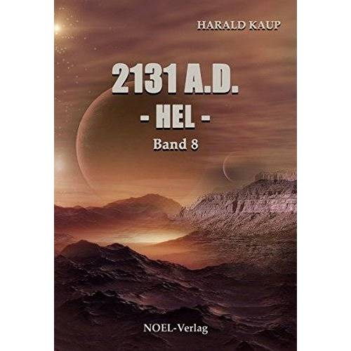 Harald Kaup - 2131 A.D. - Hel -: Band 8 (Neuland Saga) - Preis vom 15.11.2019 05:57:18 h