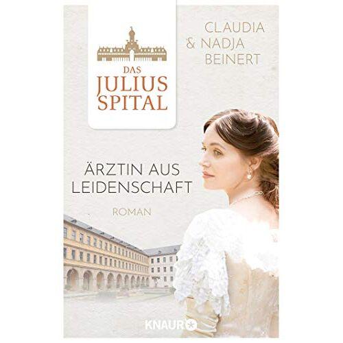 Nadja Beinert - Das Juliusspital. Ärztin aus Leidenschaft: Roman (Die Juliusspital-Reihe, Band 1) - Preis vom 06.09.2020 04:54:28 h