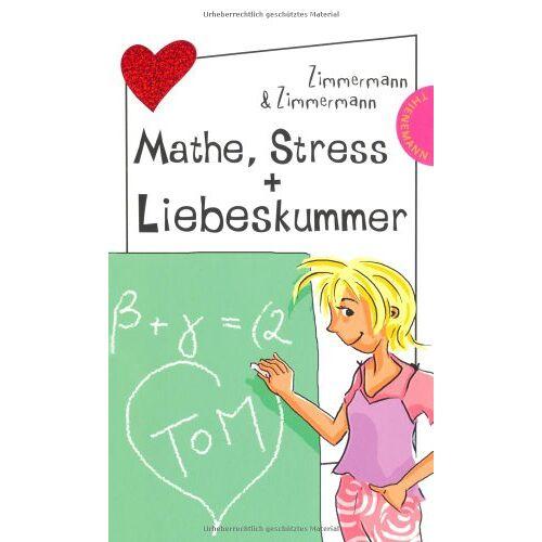 Irene Zimmermann - Mathe, Stress + Liebeskummer - Preis vom 06.05.2021 04:54:26 h