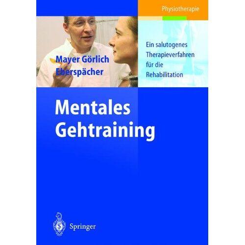 J Mayer - Mentales Gehtraining: Ein salutogenes Therapieverfahren für die Rehabilitation - Preis vom 22.10.2020 04:52:23 h