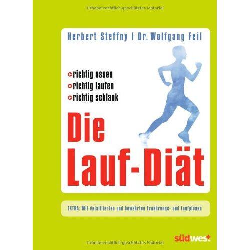 Herbert Steffny - Die Lauf-Diät: richtig essen - richtig laufen - richtig schlank - Preis vom 03.05.2021 04:57:00 h