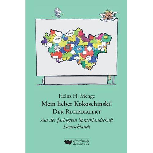 Menge, Heinz H. - Mein lieber Kokoschinski: Der Ruhrdialekt: Aus der farbigsten Sprachlandschaft Deutschlands - Preis vom 10.04.2021 04:53:14 h