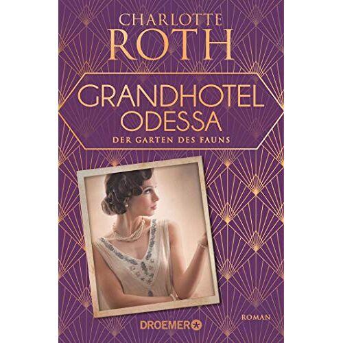 Roth Grandhotel Odessa. Der Garten des Fauns: Roman (Die Grandhotel-Odessa-Reihe, Band 2) - Preis vom 21.04.2021 04:48:01 h