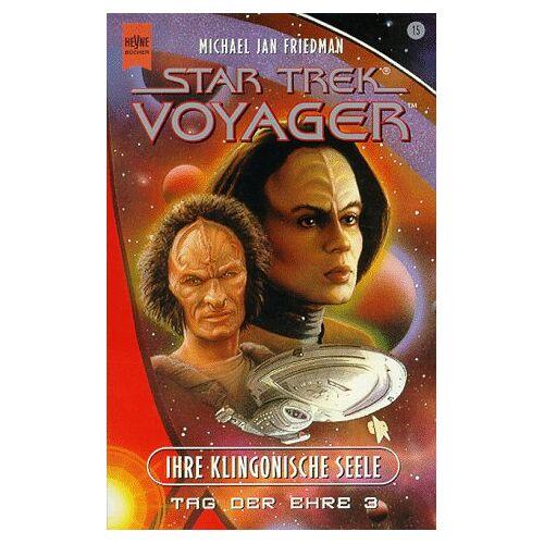 Friedman, Michael J. - Ihre Klingonische Seele. Star Trek Voyager 15. Tag der Ehre 3. - Preis vom 22.04.2021 04:50:21 h