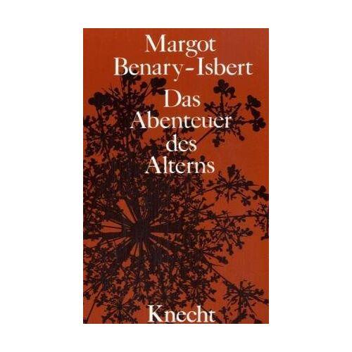 Margot Benary-Isbert - Das Abenteuer des Alterns - Preis vom 24.01.2021 06:07:55 h