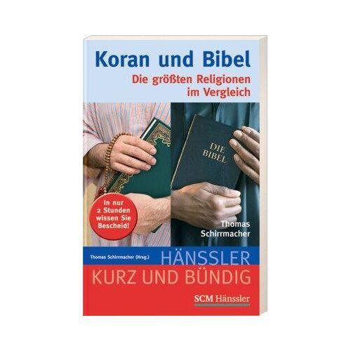 Thomas Schirrmacher - Koran und Bibel: Die größten Religionen im Vergleich - Preis vom 22.10.2020 04:52:23 h
