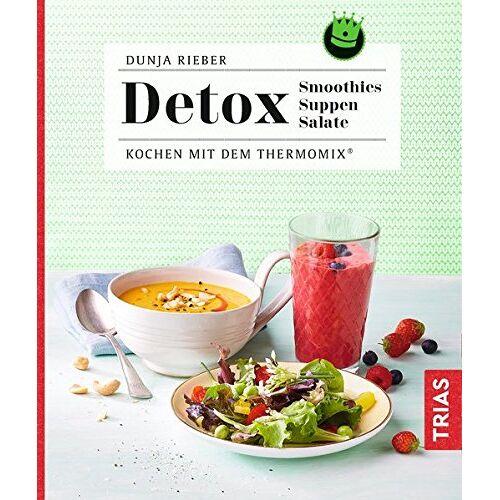 Dunja Rieber - Detox - Smoothies, Suppen, Salate: Kochen mit dem Thermomix® - Preis vom 19.02.2020 05:56:11 h