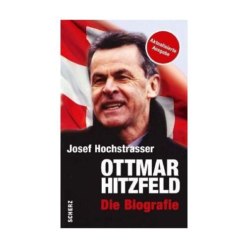 Josef Hochstrasser - Ottmar Hitzfeld: Die Biographie - Preis vom 18.04.2021 04:52:10 h