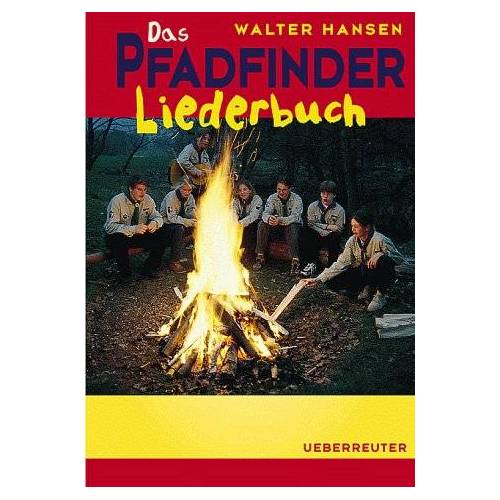 Hansen Das Pfadfinder- Liederbuch. ( Ab 10 J.) - Preis vom 06.05.2021 04:54:26 h