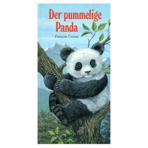 Francois Crozat - Der pummelige Panda - Preis vom 05.03.2021 05:56:49 h