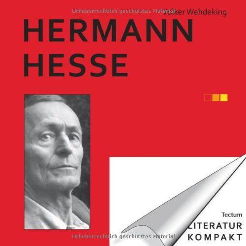 Volker Wehdeking - Literatur kompakt: Hermann Hesse - Preis vom 16.01.2021 06:04:45 h