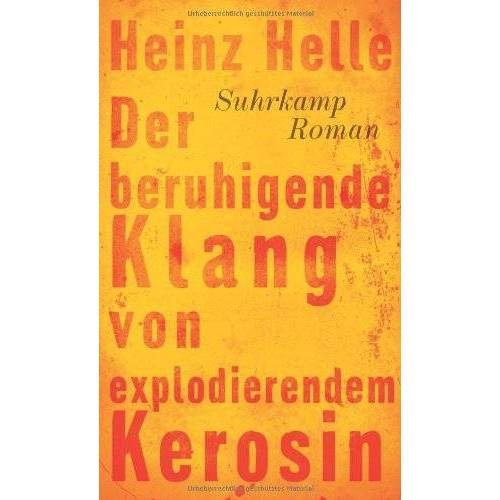 Heinz Helle - Der beruhigende Klang von explodierendem Kerosin - Preis vom 15.04.2021 04:51:42 h